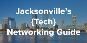 tech networking in jacksonville