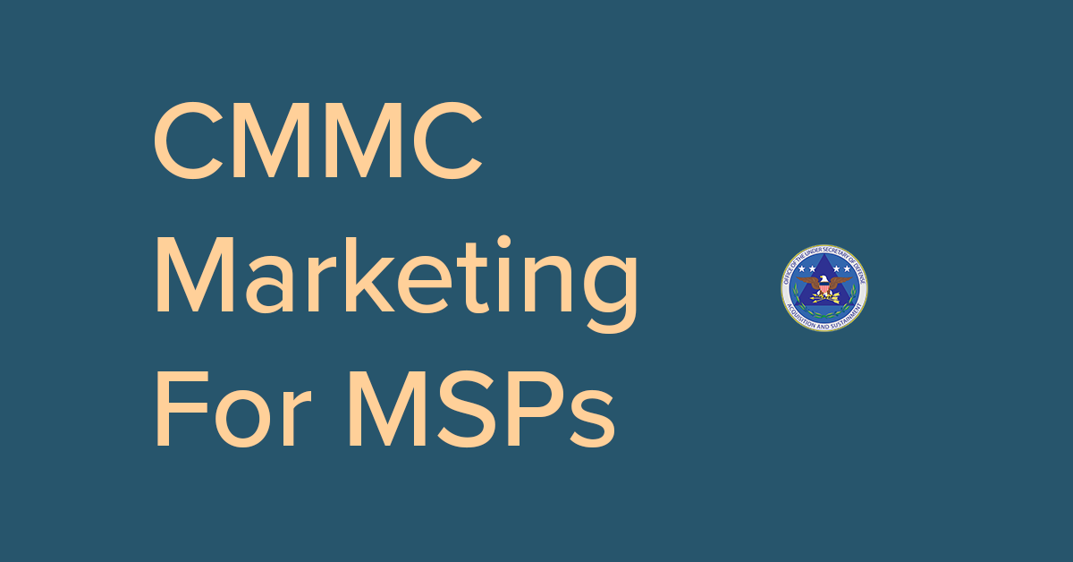 cmmc marketing for msp and cybersecurity